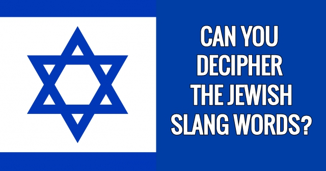 Can You Decipher The Jewish Slang Words?