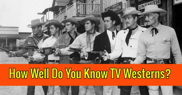 How Well Do You Know TV Westerns?