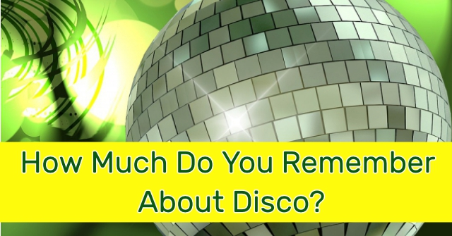 How Much Do You Remember About Disco?