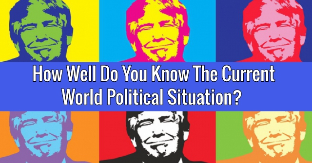 Do You Know What Is The Current Political Situation In The Word?