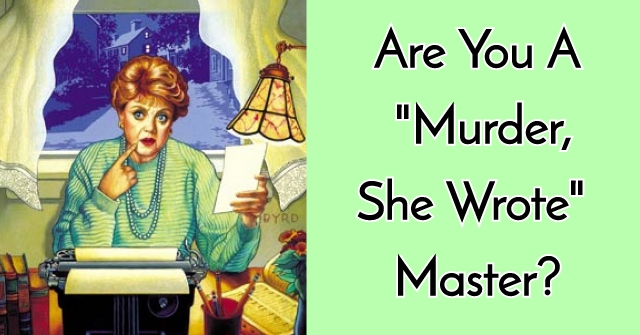 "Are You A ""Murder, She Wrote"" Master?"