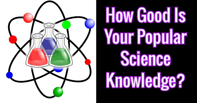 How Good Is Your Popular Science Knowledge?