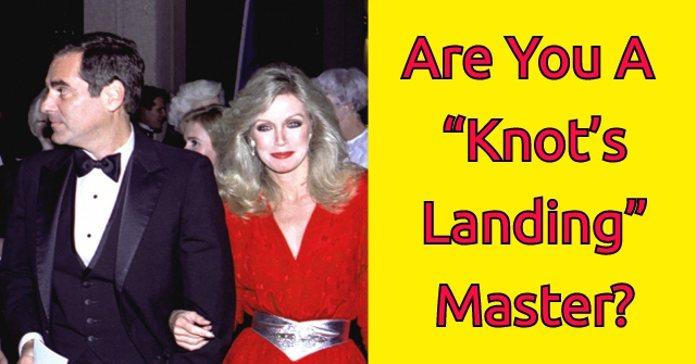 "Are You A ""Knot's Landing"" Master?"
