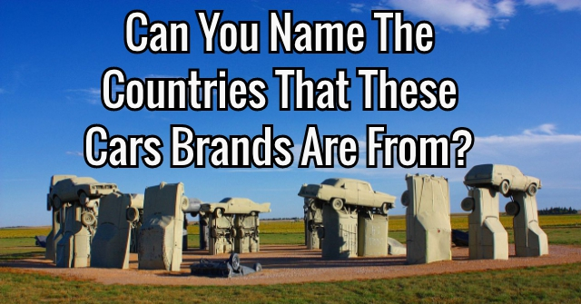 Can You Name The Countries That These Cars Brands Are From?