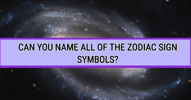Can You Name All Of The Zodiac Sign Symbols?