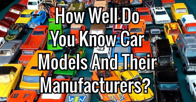 How Well Do You Know Car Models And Their Manufacturers?