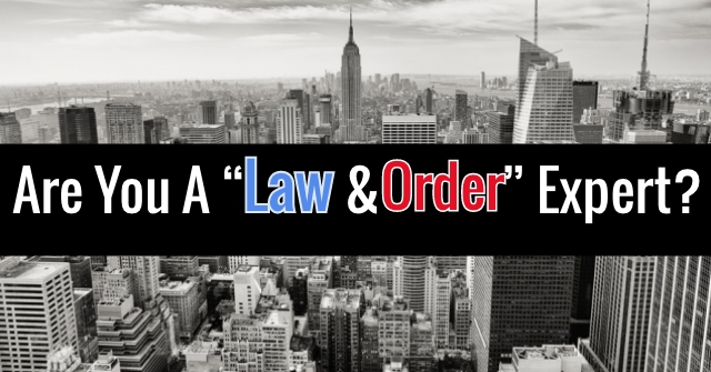 """Are You A """"Law And Order"""" Expert?"""