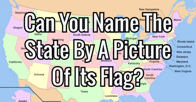 Can You Name The State By A Picture Of Its Flag?