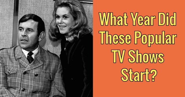 What Year Did These Popular TV Shows Start?