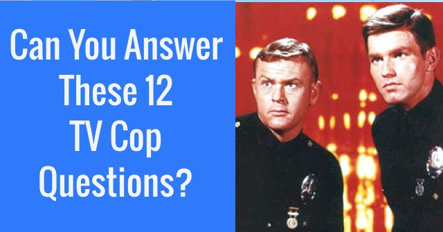 Can You Answer These 12 TV Cop Questions?