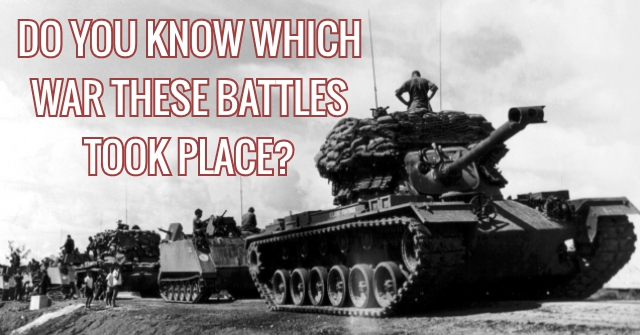 Do You Know Which War These Battles Took Place?