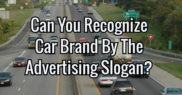 Can You Recognize Car Brand By The Advertising Slogan? | QuizPug
