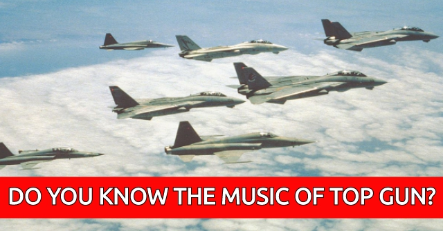 Do You Know The Music Of Top Gun?
