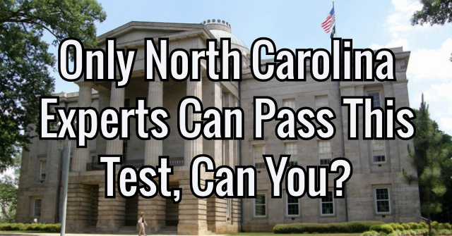 Only North Carolina Experts Can Pass This Test, Can You?