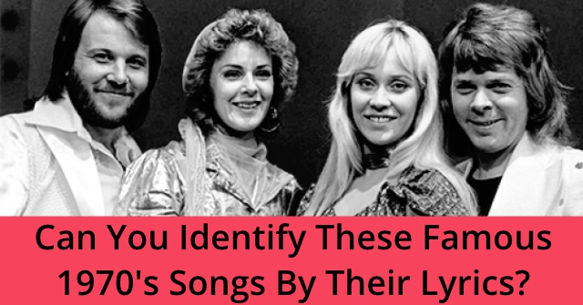 Can You Identify These Famous 1970's Songs By Their Lyrics?
