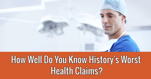 How Well Do You Know History's Worst Health Claims?