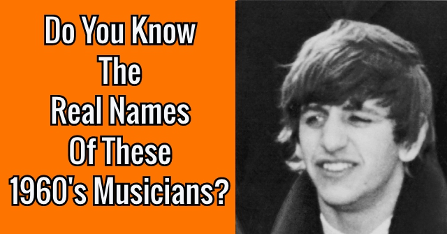 Do You Know The Real Names Of These 1960's Musicians?