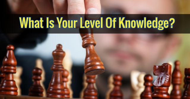What Is Your Level Of Knowledge?