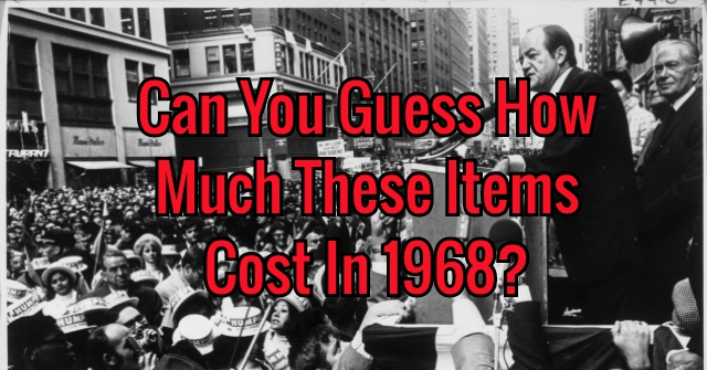 Can You Guess How Much These Items Cost In 1968?