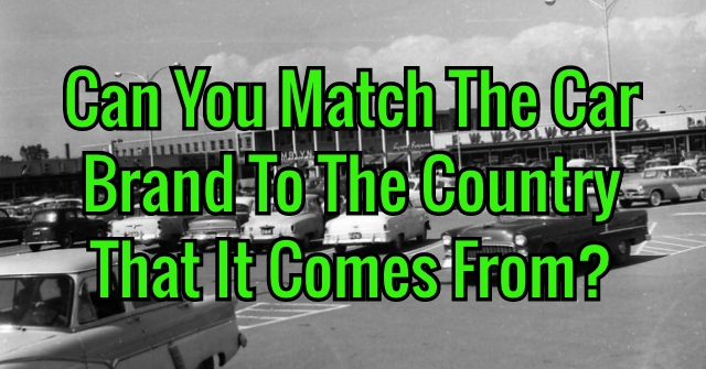 Can You Match The Car Brand To The Country That It Comes From?