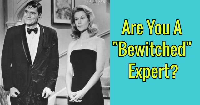 "Are You A ""Bewitched"" Expert?"
