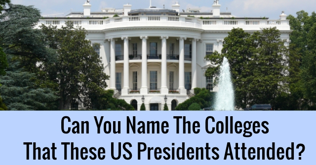 Can You Name The Colleges That These US Presidents Attended?