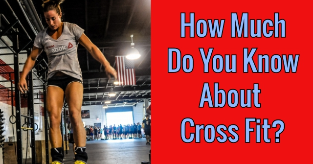 How Much Do You Know About Cross Fit?