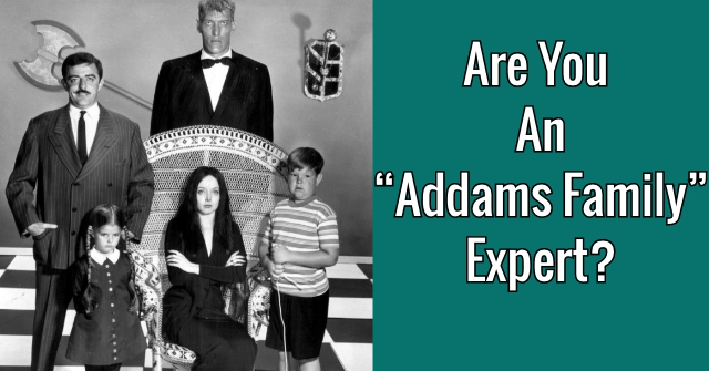 "Are You An ""Addams Family"" Expert?"