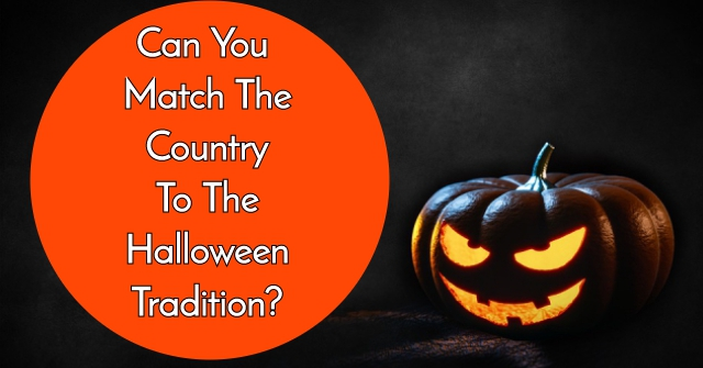 Can You Match The Country To The Halloween Tradition?