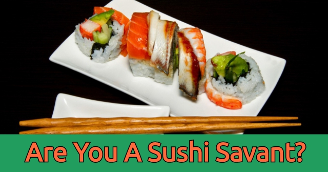 Are You A Sushi Savant?