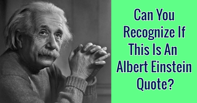 Can You Recognize If This Is An Albert Einstein Quote?