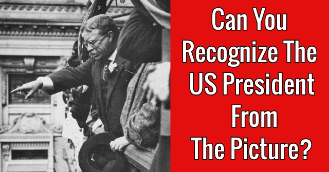 Can You Recognize The US President From The Picture?