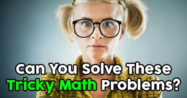 Can You Solve These Tricky Math Problems?   QuizPug