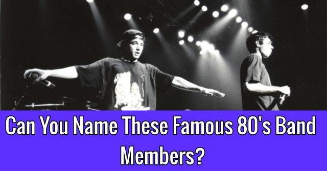 Can You Name These Famous 80's Band Members?