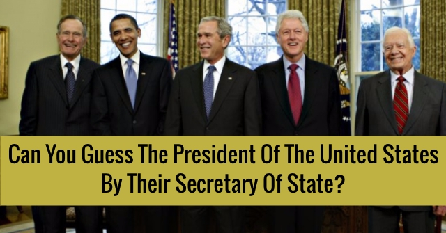 Can You Guess The President Of The United States By Their Secretary Of State?