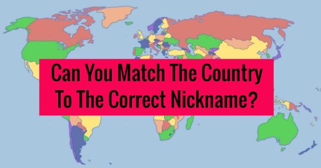 Can You Match The Country To The Correct Nickname?