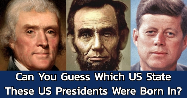 Can You Guess Which US State These US Presidents Were Born In?