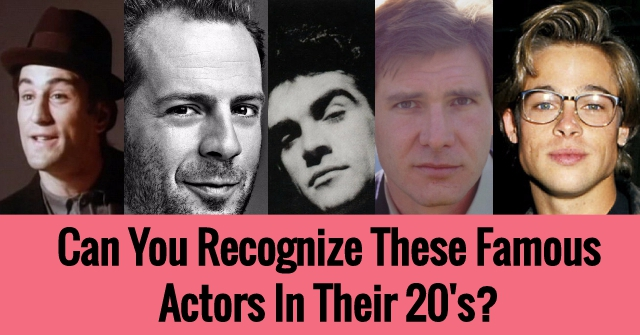 Can You Recognize These Famous Actors In Their 20's?