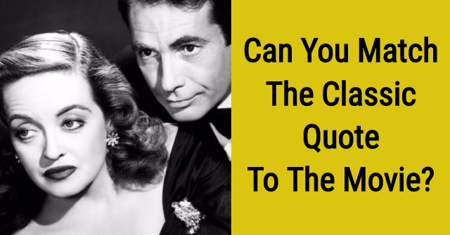 Can You Match The Classic Quote To The Movie? | QuizPug