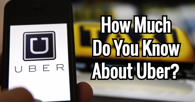 How Much Do You Know About Uber?