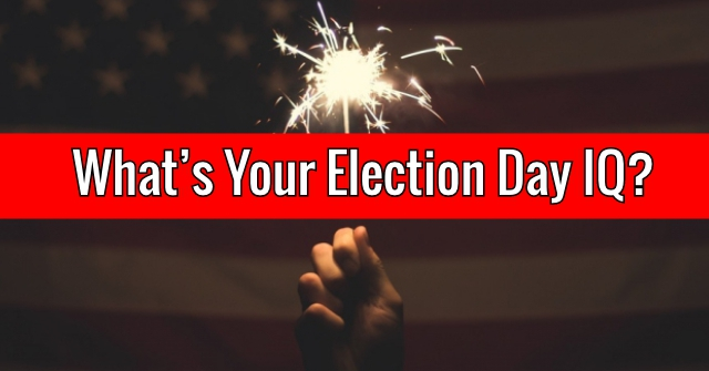 What's Your Election Day IQ?