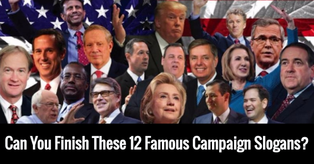 Can You Finish These 12 Famous Campaign Slogans?