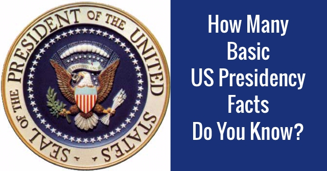 How Many Basic US Presidency Facts Do You Know?