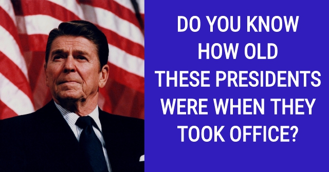 Do You Know How Old These Presidents Were When They Took Office?