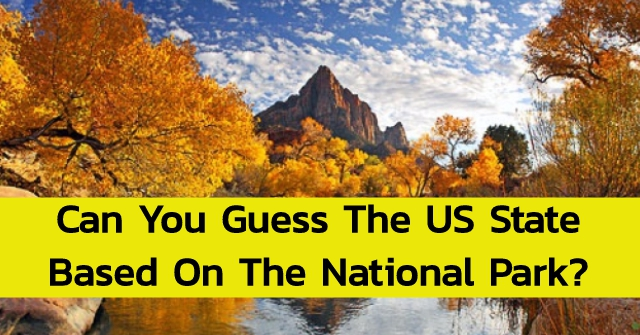 Can You Guess The US State Based On The National Park?