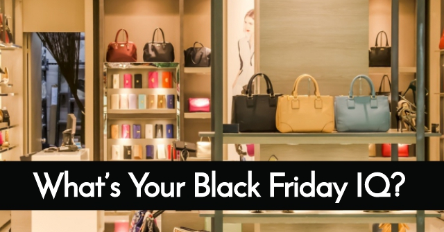 What's Your Black Friday IQ?