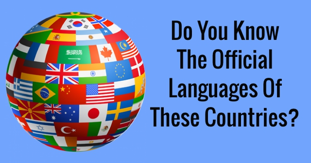 Do You Know The Official Languages Of These Countries?
