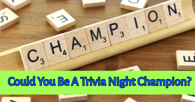 Could You Be A Trivia Night Champion?
