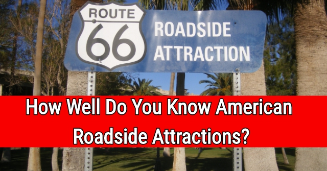 How Well Do You Know American Roadside Attractions?