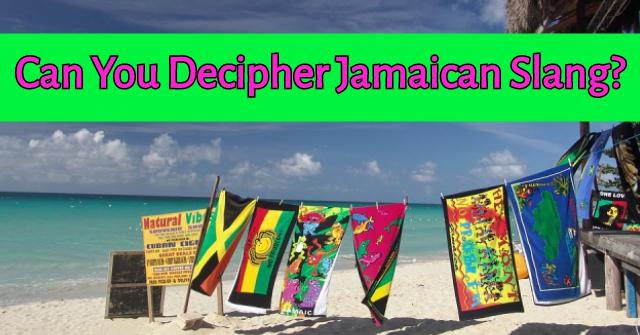 Can You Decipher Jamaican Slang?